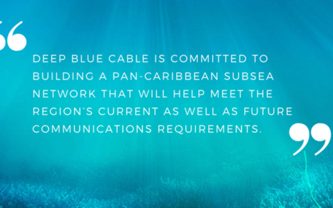 Now More Than Ever, the Caribbean Needs Resilient Communications Infrastructure by Steve Scott, CEO, Deep Blue Cable