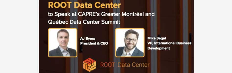 ROOT Data Center to Speak at CAPRE's Greater Montréal and Québec Data Center Summit