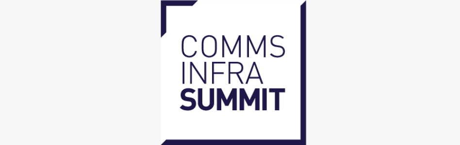 The Inaugural Communications Infrastructure Summit 2019 Delivers Opportunities for Garnering Critical Insight into 5G Deployment