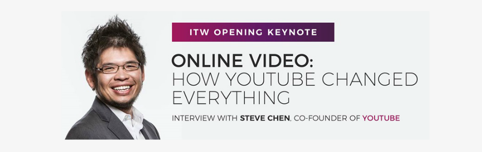Steve Chen, Co-Founder of YouTube, to Deliver ITW 2019 Opening Keynote