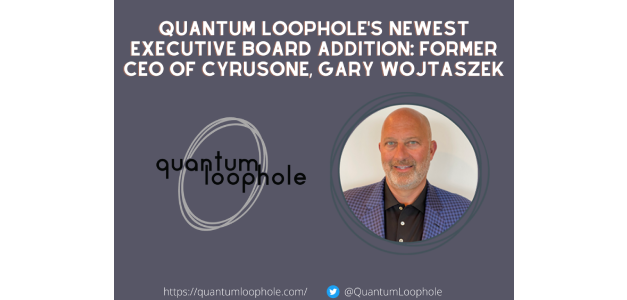 Data Center Luminary and Former CyrusOne CEO Gary Wojtaszek Joins The Board of Quantum Loophole