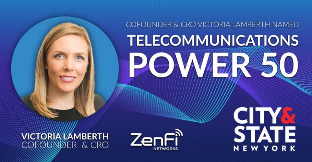 ZenFi Networks' Victoria Lamberth, Featured in City & State's Inaugural  Telecommunications Power 50
