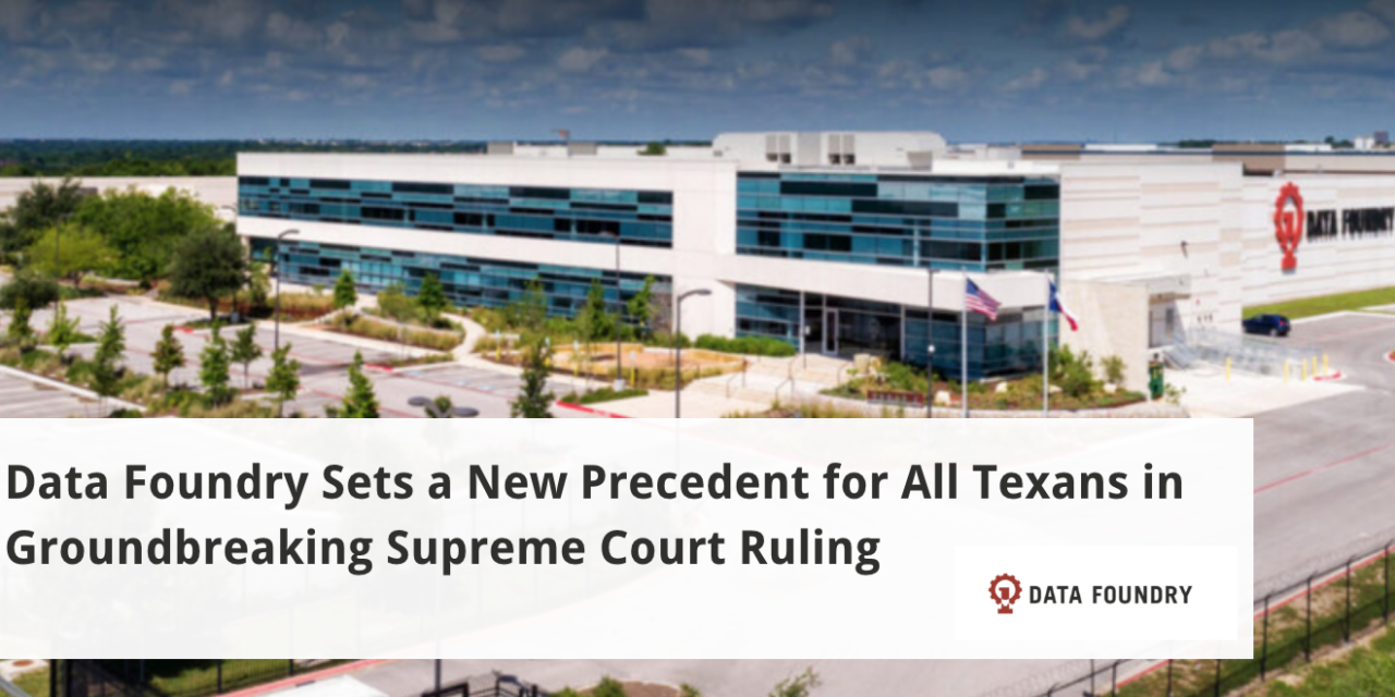 Data Foundry Sets a New Precedent for All Texans in Groundbreaking Supreme Court Ruling