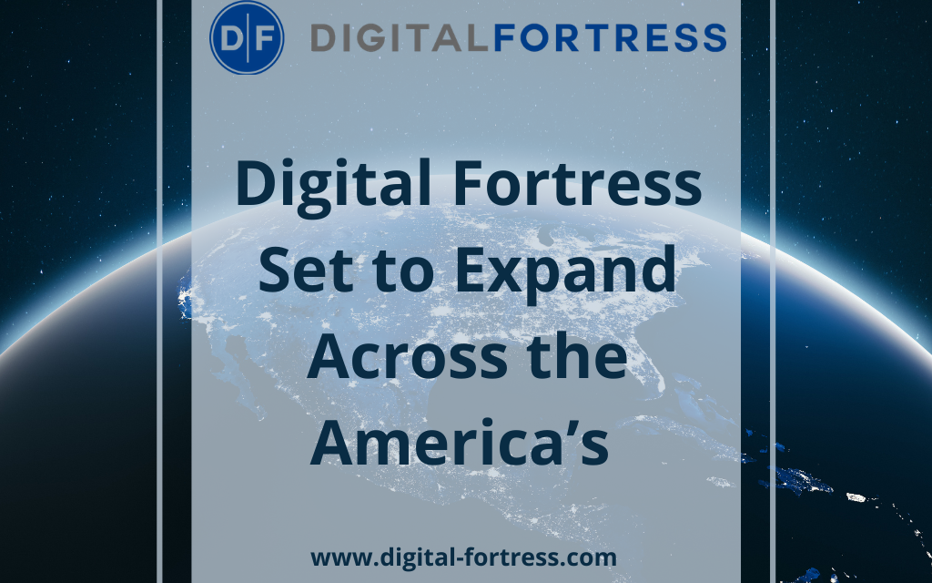 Digital Fortress Set to Expand Across the America's