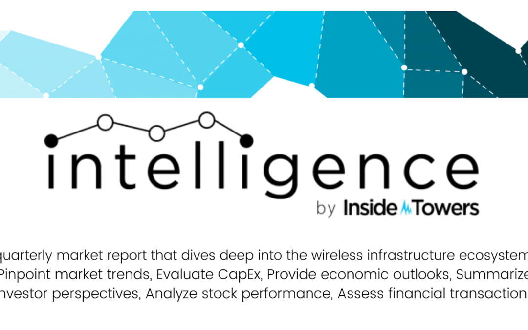 Inside Towers Launches Intelligence™, a Wireless Infrastructure Market Analysis Publication