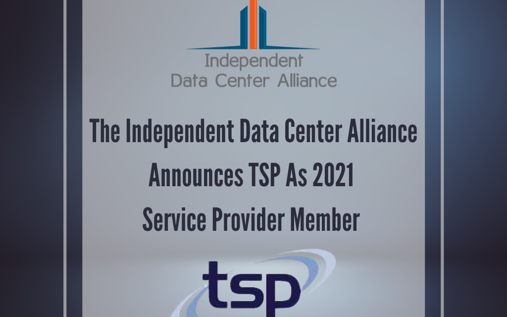 The Independent Data Center Alliance Announces TSP As 2021 Service Provider Member