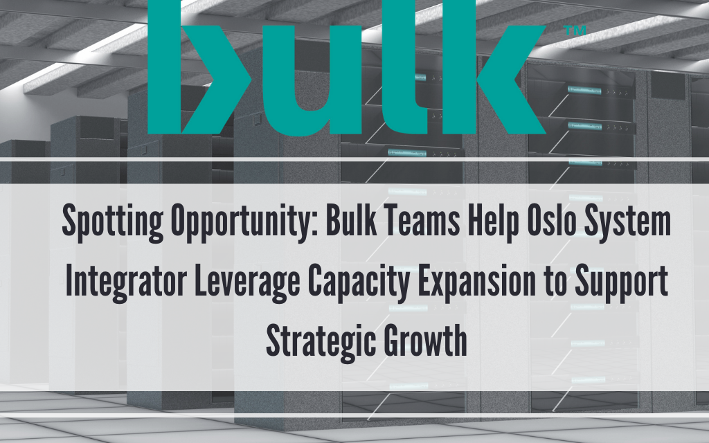 Spotting Opportunity: Bulk Teams Help Oslo System Integrator Leverage Capacity Expansion to Support Strategic Growth