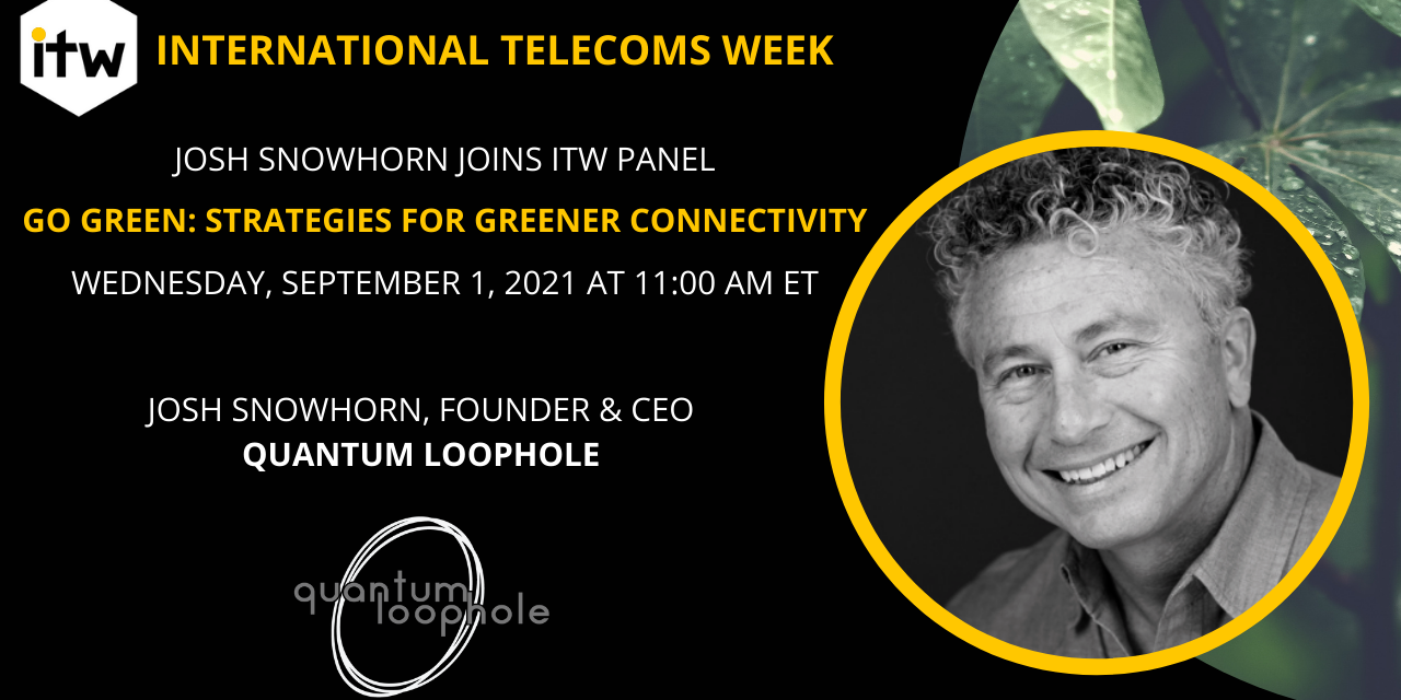 Quantum Loophole's Founder and CEO, Josh Snowhorn, Joins ITW Panel to Discuss Going Green
